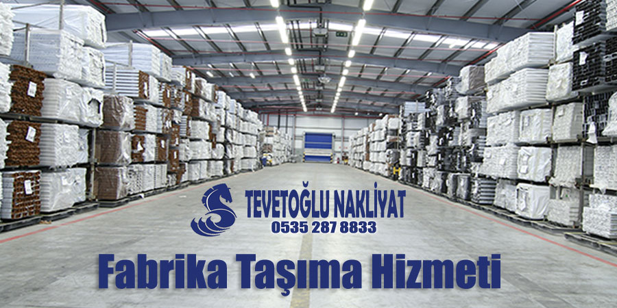 İstanbul Fabrika Taşıma Hizmeti - Fabrika Taşımacılığı Firması